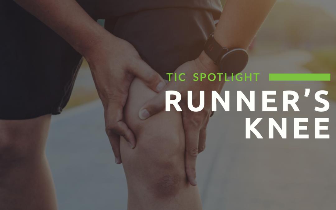 TIC Spotlight: Runner's Knee